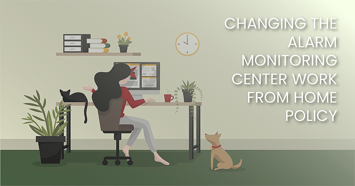 Changing The Alarm Monitoring Center Work From Home Policy(fb)