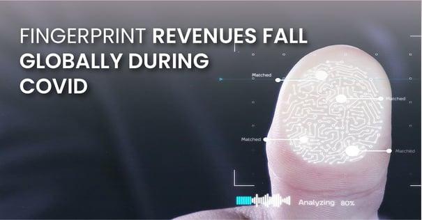 Fingerprint Revenues Fall Globally During COVID_fb