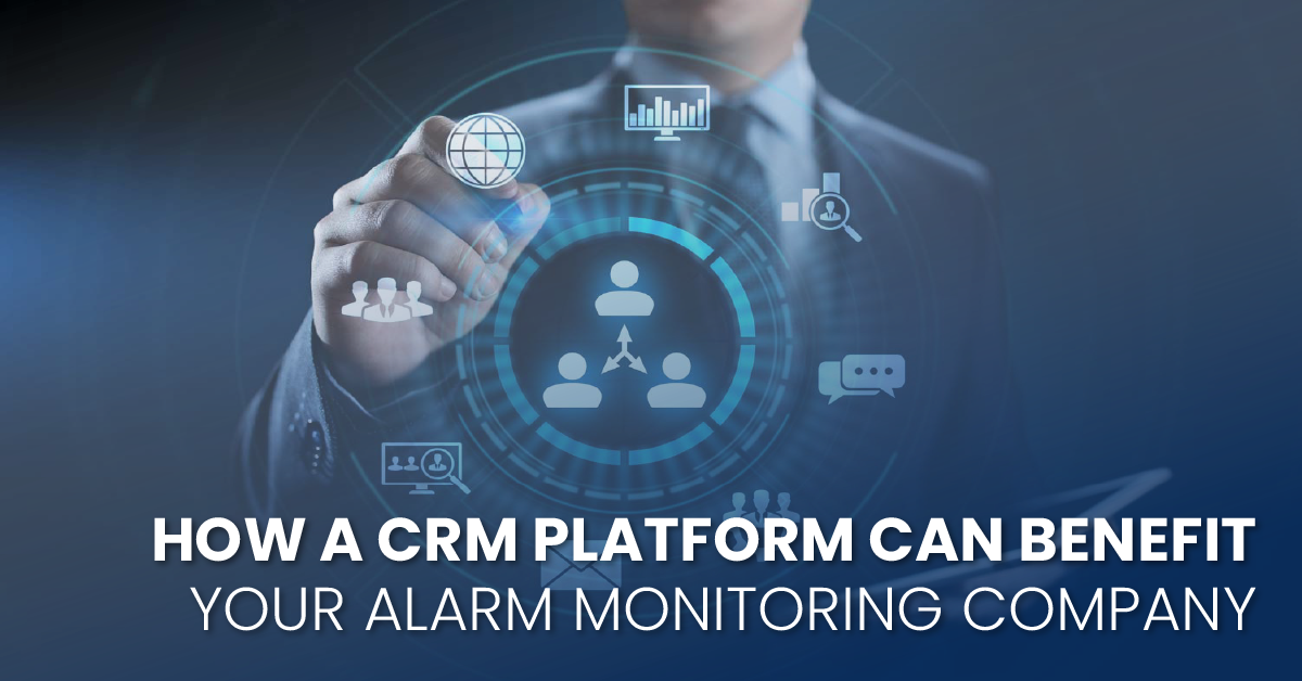 How A CRM Platform Can Benefit Your Alarm Monitoring Company-fb