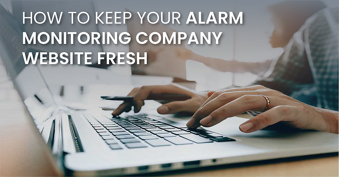 How To Keep Your Alarm Monitoring Company Website Fresh(fb)