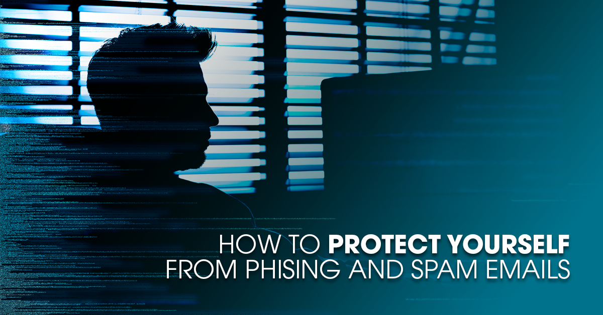 How To Protect Yourself From Phishing and Spam Emails FB