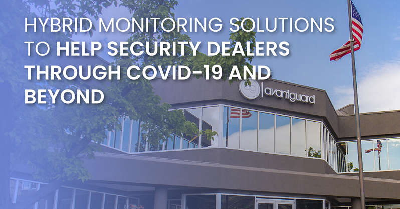 Hybrid Monitoring Solutions To Help Security Dealers Through COVID-19 and Beyond_fb