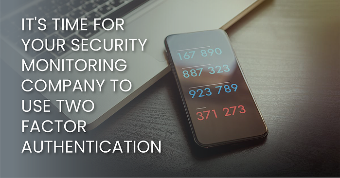 Its Time For Your Security Monitoring Company To Use Two-Factor Authentication(fb)