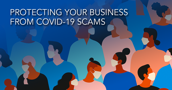 Protecting Your Business from COVID-19 Scams FB