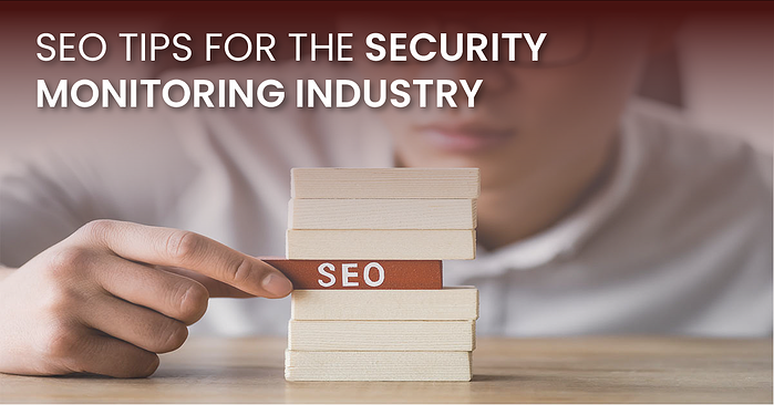 SEO Tips For The Security Monitoring Industry(fb)