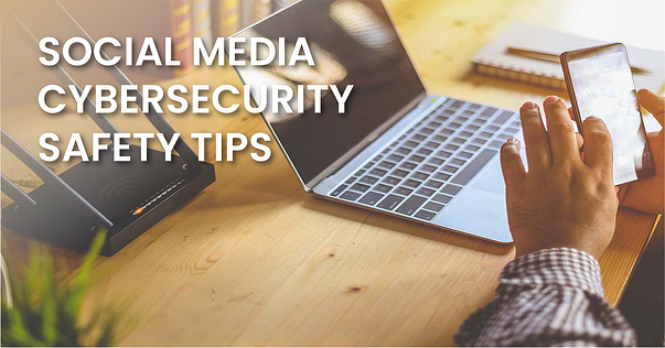Social Media Cybersecurity Safety Tips_fb