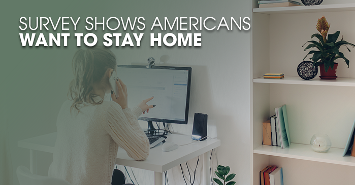 Survey-Shows-Americans-Want-to-Stay-Home-FB
