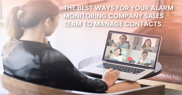 The Best Ways For Your Alarm Monitoring Company Sales Team to Manage Contacts_fb