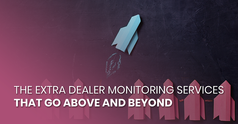 The Extra Dealer Monitoring Services That Go Above and Beyond_fb