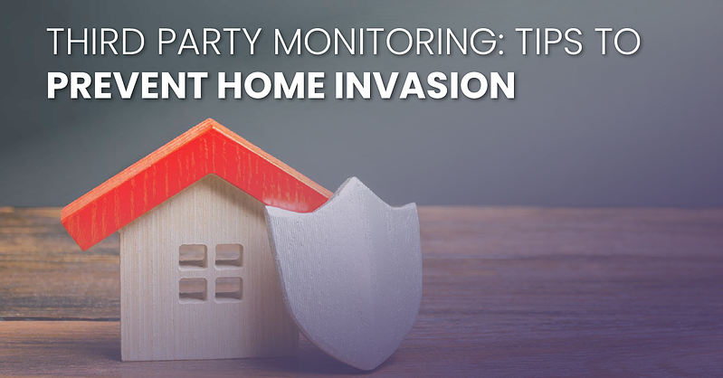 Third Party Monitoring Tips To Prevent Home Invasion_fb