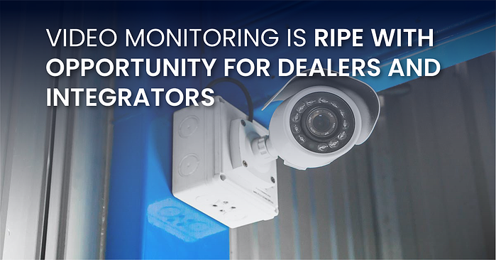 Video Monitoring is Ripe with Opportunity for Dealers and Integrators(fb)