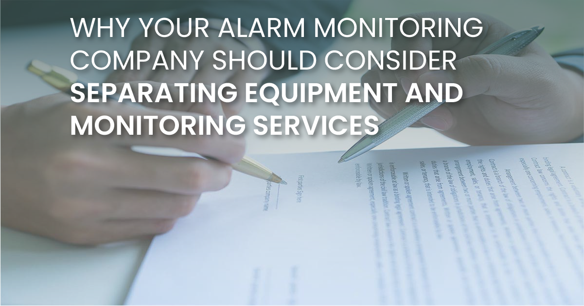 Why Your Alarm Monitoring Company Should Consider Separating Equipment and Monitoring Services(fb)