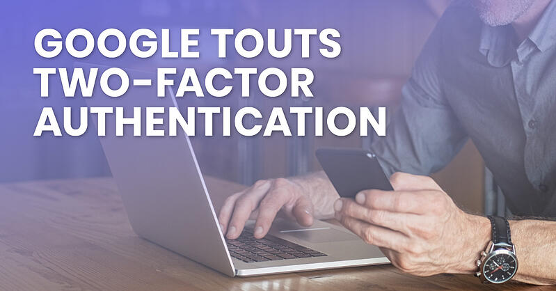 Google, two-factor authentication, cyber security, passwords