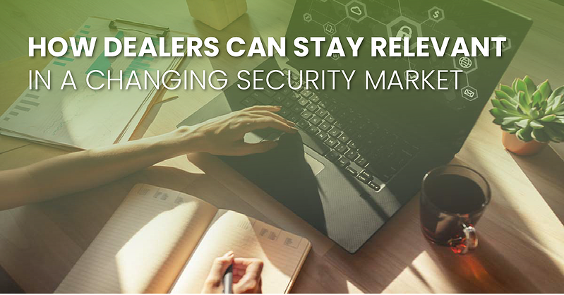 how dealers can stay relevant in a changing security market_fb