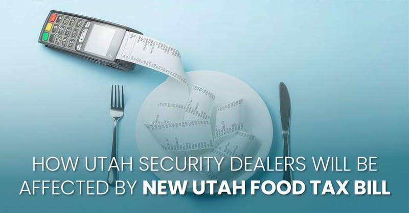 how utah security dealers will be affected by new utah food tax bill_fb