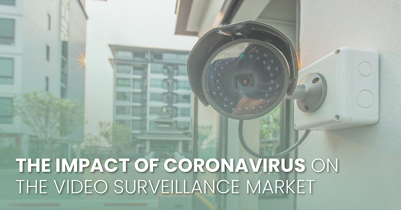 the impact of coronvirus on video surveillance market-fb