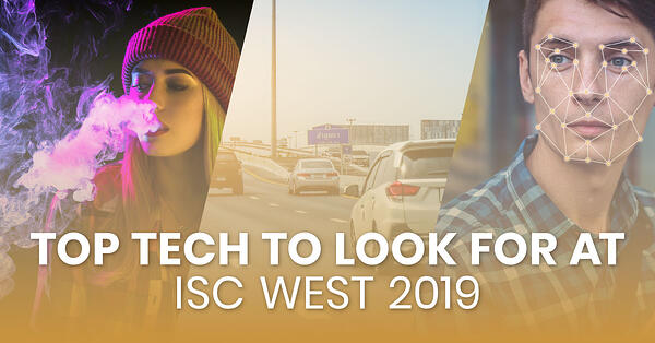 top_tech_to_look_for_at_isc_west_2019_fb