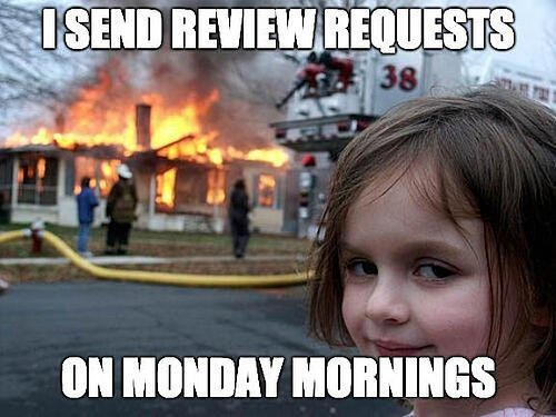 timing, review requests, meme